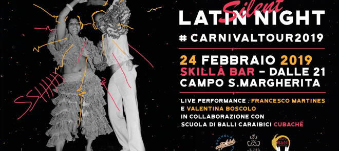 DOM.24.FEB | SILENT LATIN NIGHT | CAMPO SANTA MARGHERITA | #CARNIVALTOUR2019